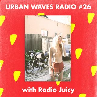 Urban Waves Radio 26 - Radio Juicy