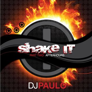 DJ PAULO-SHAKE IT Pt 2 (Afterhours) CLASSIC