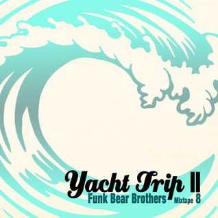 Funk Bear Brothers - Yacht Trip II