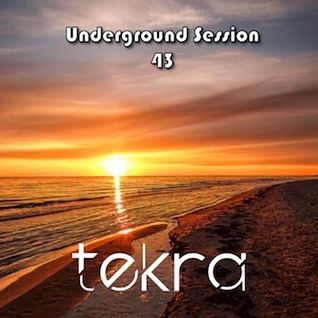 Underground Session 43 by Tekra