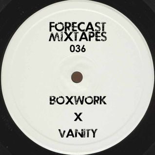 Forecastmixtapes 036 - Boxwork x Vanity