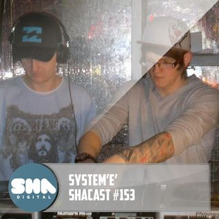 SHA PODCAST 153 // SYSTEM'E'