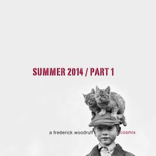 Summer 2014 / Part 1