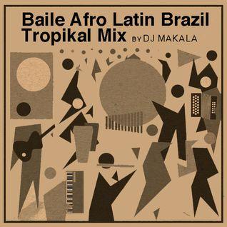 "Dj Makala ""Baile Afro Latin Brazil Tropikal Mix"""