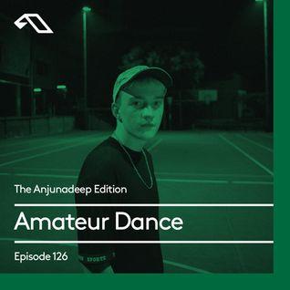 The Anjunadeep Edition 126 With Amateur Dance