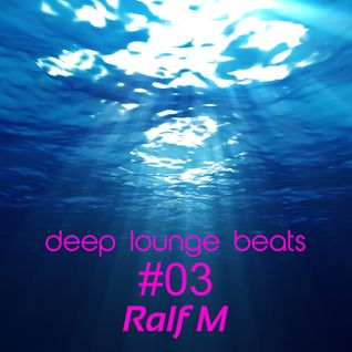 Deep Lounge Beats #03