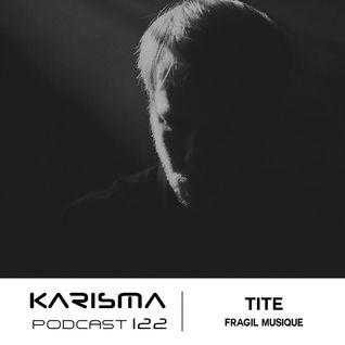 KARISMA PODCAST #122 - TITE