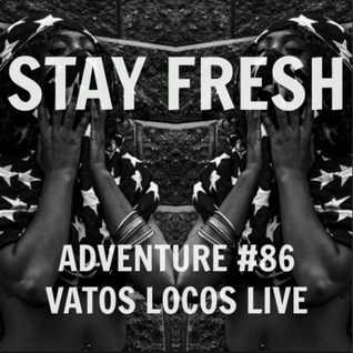 Adventure #84 Vacay Freshness - Zwangere Guy - BSN Posse - De La Soul - L33 - Schoolboy Q - Future