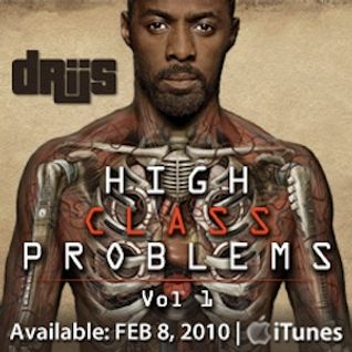Driis - High Class Problems EP Podcast
