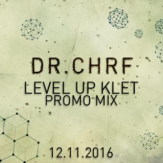 Dr. ChrF - LEVEL UP // KLET (Promo Mix)