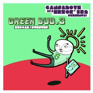 GANJALOVE AKA ERROR - GREEN BUD#3 - REGGAE DUBSTEP