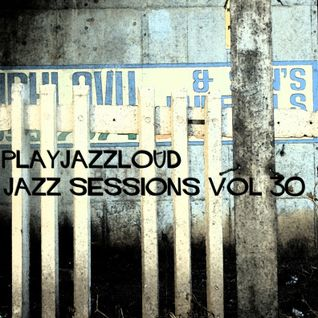 playjazzloud sessions vol 30