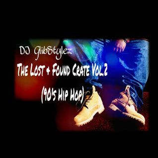 DJ GlibStylez - The Lost & Found Crate Vol.2 (90's Hip Hop)