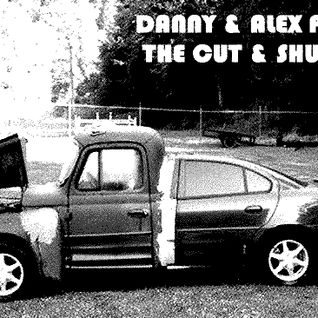 Danny & Alex Present : The Cut & Shut Vol. 1