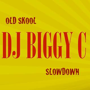 DJ Biggy C's Old Skool Slowdown