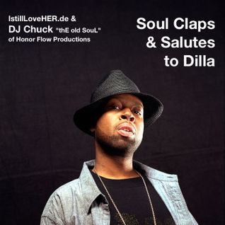 Soul Claps & Salutes to Dilla (mixed by DJ Chuck)