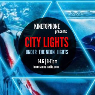 CITY LIGHTS_SEASON 7_UNDER THE NEON LIGHTS_14 June_InnersoundRadio