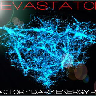 Factory dark energy pt. 1 mixed by Devastator