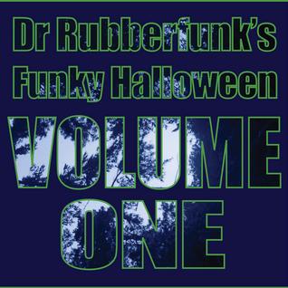 Dr Rubberfunk's Funky Halloween Vol.1