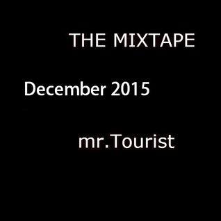 The Mixtape December 2015 | mr. Tourist