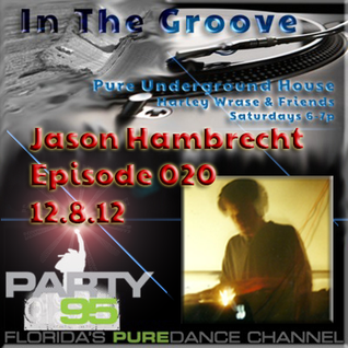 In The Groove Episode 020 Guest DJ Jason Hambrecht
