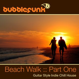 Guitar Style Chill House DJ Mix - Beach Walk - Part 1