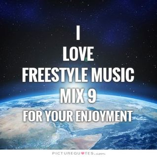 I Love Freestyle Music Mix 9 2015 - DJ Carlos C4 Ramos