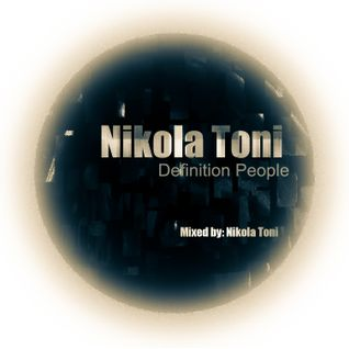 Nikola Toni - Definition People  - Mixed By Nikola Toni