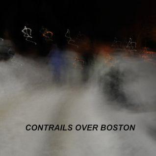 Contrails Over Boston - Podcast 004