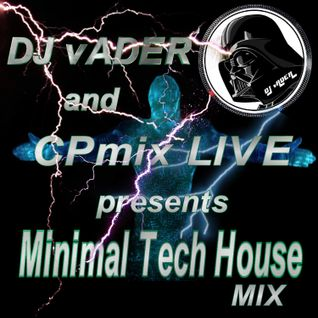 CPmix LIVE and DJ vADER  presents Minimal Tech House mix.....Buon Divertimento.....