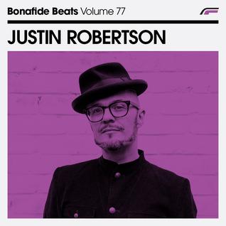 Justin Robertson x Bonafide Beats #77