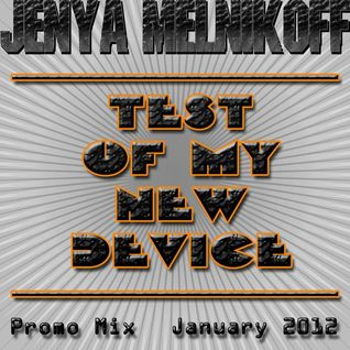 Test of my new device (Promo Mix, JTest of my new device (Promo Mix, January 2012)