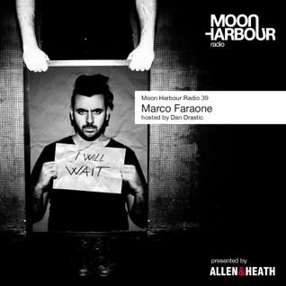 Moon Harbour Radio 39: Marco Faraone, hosted by Dan Drastic