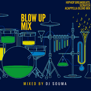 BLOW UP MIX vol.1 mixed by DJ SOUMA