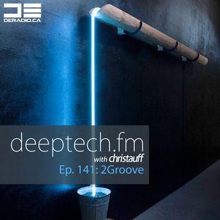 DeepTechFM 141 - 2Groove (2016-05-19)