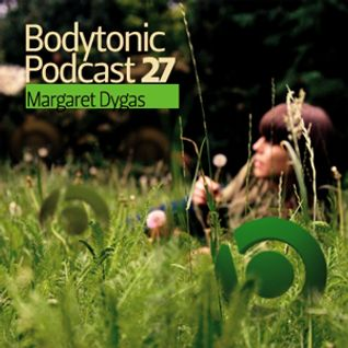 Bodytonic Podcast 027 : Margaret Dygas