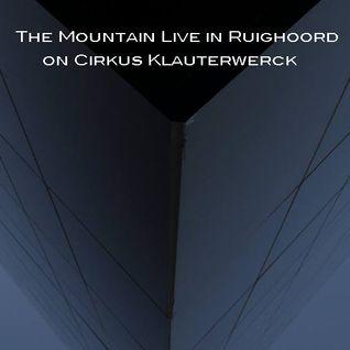 The Mountain Live in Ruighoord on Cirkus Klauterwerck