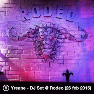 Yreane - DJ Set @ Rodeo (26 feb 2015)