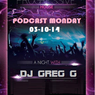 Progressive House - Podcast Monday - 03-10-14