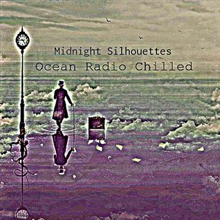 "Ocean Radio Chilled ""Midnight Silhouettes"" (9-4-16)"