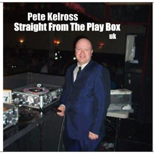 Pete Kelross - Straight From The Play Box