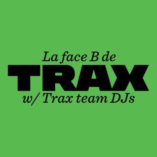 La Face B de Trax #20 - Trax team DJs