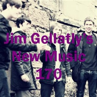 Jim Gellatly's New Music episode 170