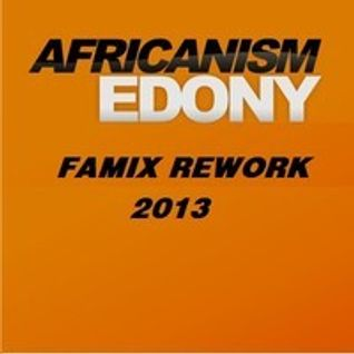 Africanism - Edony (Clap Your Hands) (Famix Rework 2013)
