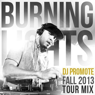 Burning Lights Fall 2013 Tour Mix