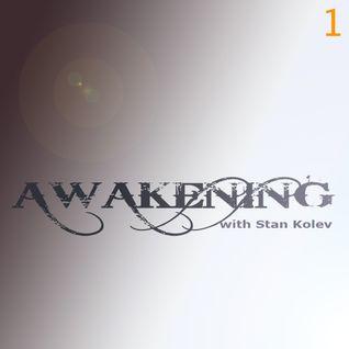 Stan Kolev @ Awakening Radio Show 01 (Guest Ad Brown)