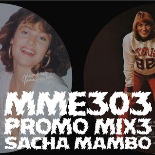"""MMPOD014 -  Sacha Mambo """"MME303 Promo Mix3"""" (2012)"""