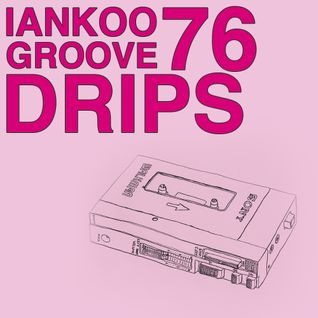 Groove Drips episode 76