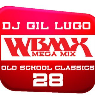 DJ Gil Lugo - Old School Classics Mega Mix