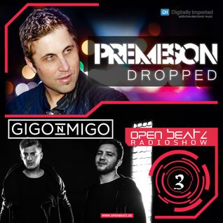 Premeson - Dropped - Episode #42 - Open Beatz Special with Gigo'n'Migo